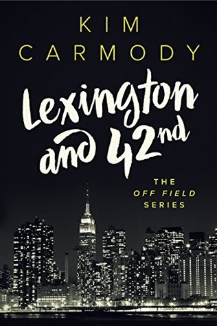 ARC Review: Lexington and 42nd (The Off Field Series, #1) by Kim Carmody