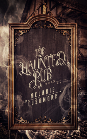 The Haunted Pub by Melanie Tushmore | books, reading, book covers