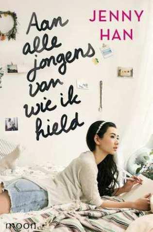 Aan alle jongens van wie ik hield (To All the Boys I've Loved Before #1) – Jenny Han
