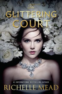 Series Review: The Glittering Court by Richelle Mead