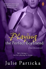 Blog Tour Review & Giveaway:  Playing the Perfect Boyfriend by Julie Particka