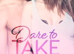 ARC Review: Dare to Take (Dare to Love #6) by Carly Phillips