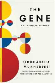the gene: an intimate history - by siddhartha mukherjee