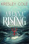 Arcana Rising (The Arcana Chronicles, #4)