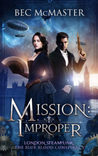 Mission: Improper (London Steampunk, #6)