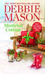 Teaser Blitz: Mistletoe Cottage by Debbie Mason