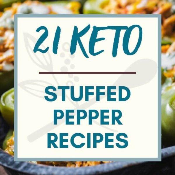 Photo says 21 Keto Stuffed Pepper Recipes