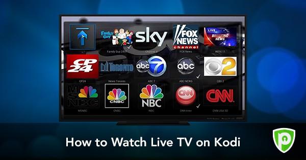 How to Watch Live TV on Kodi [Updated June 2019] - PureVPN Blog
