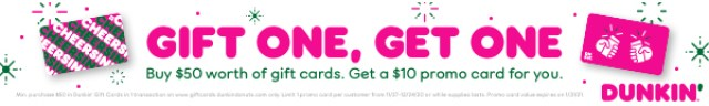 GIFT ONE, GET ONE. Buy $50 worth of gift cards. Get a $10 promo card for you.