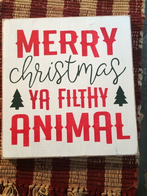 Merry Christmas Ya Filthy Animal wood sign Little Blue