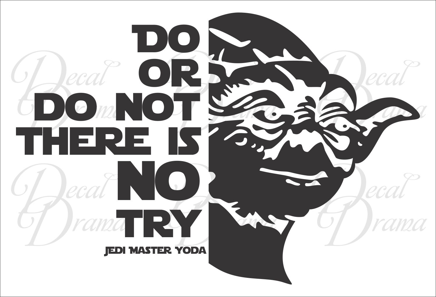Do Or Do Not There Is No Try With Yoda Star Wars Inspired