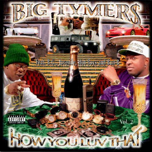 Big Tymers ~ How You Luv That,V.2  998