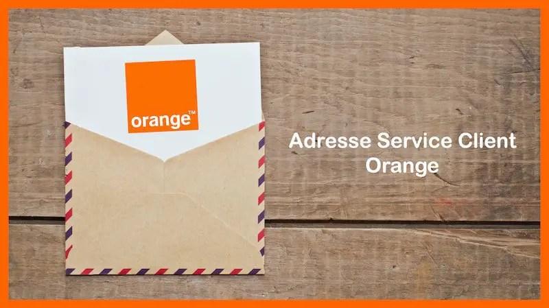 adresse service client orange selon la