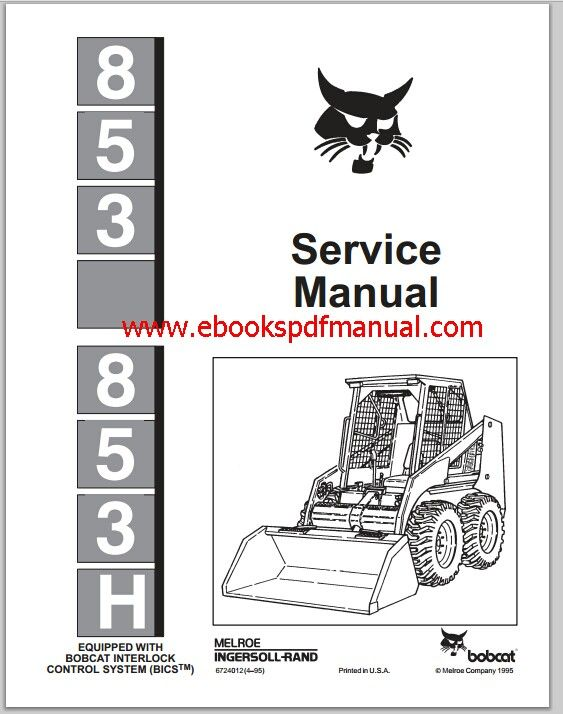 Bobcat 853 & 853H Loader repair service manual