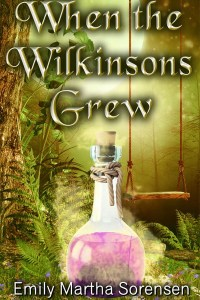 When the Wilkinsons Grew by Emily Martha Sorensen