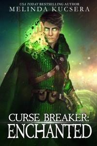 Curse Breaker: Enchanted by Melinda Kucsera