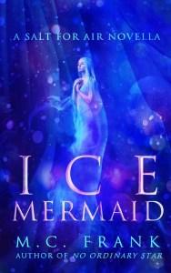 Ice Mermaid by M.C. Frank