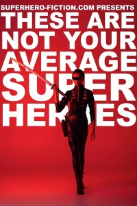 These Are Not Your Average Superheroes by Superhero Fiction Website