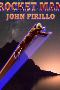 Rocket Man by John Pirillo