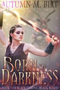 Born to Darkness by Autumn M. Birt