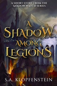 A Shadow Among Legions by S.A. Klopfenstein