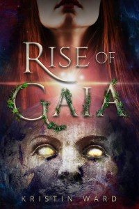 Rise of Gaia by Kristin Ward
