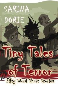 Tiny Tales of Terror by Sarina Dorie