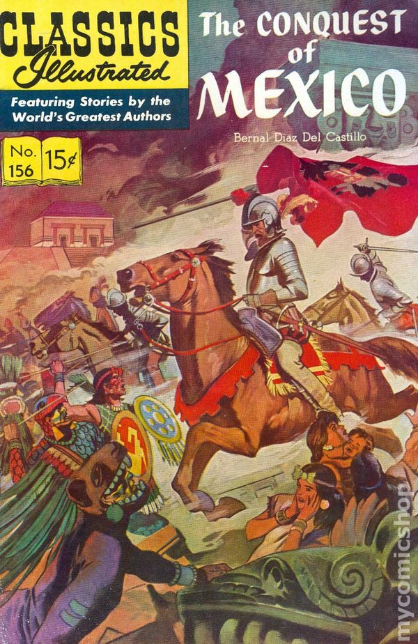 Classics Illustrated 156 The Conquest of Mexico 1960
