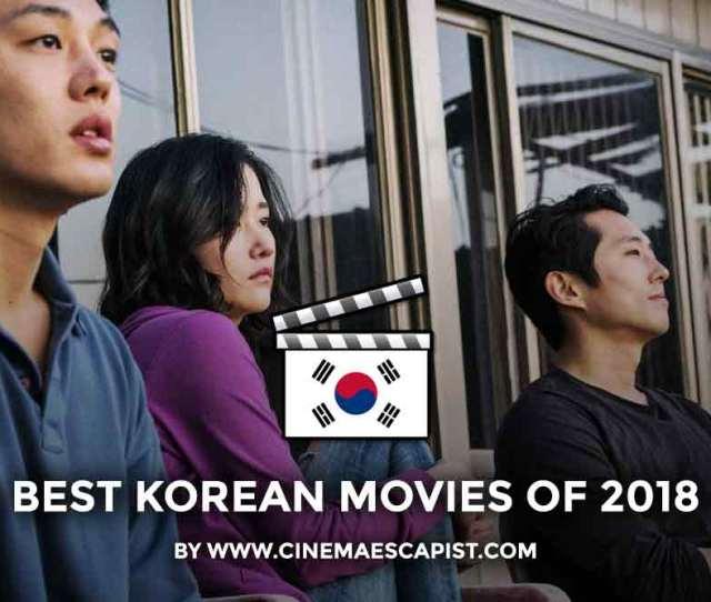 Best Korean Movies Of 2018 By Cinema Escapist