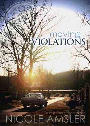 Moving Violations, by Nicole Amsler
