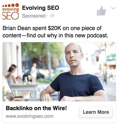 """FB ad #2: """"Brian Dean spent $20k on one piece of content—find out why on this podcast."""""""