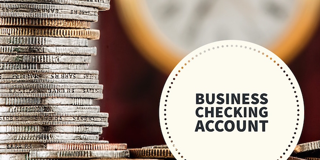 What To Look For When Choosing A Business Checking Account