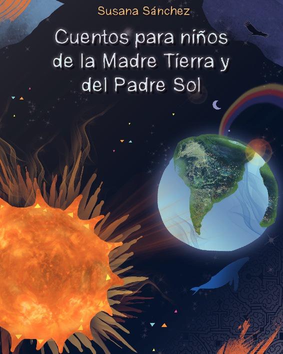 Cuentos Para Niños De La Madre Tierra Y El Padre Sol By