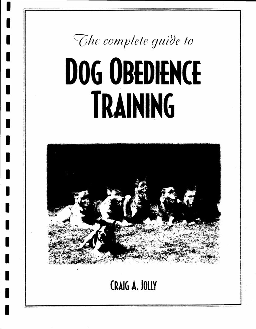 Complete Guide To Dog Obedience Training by Craig Jolly