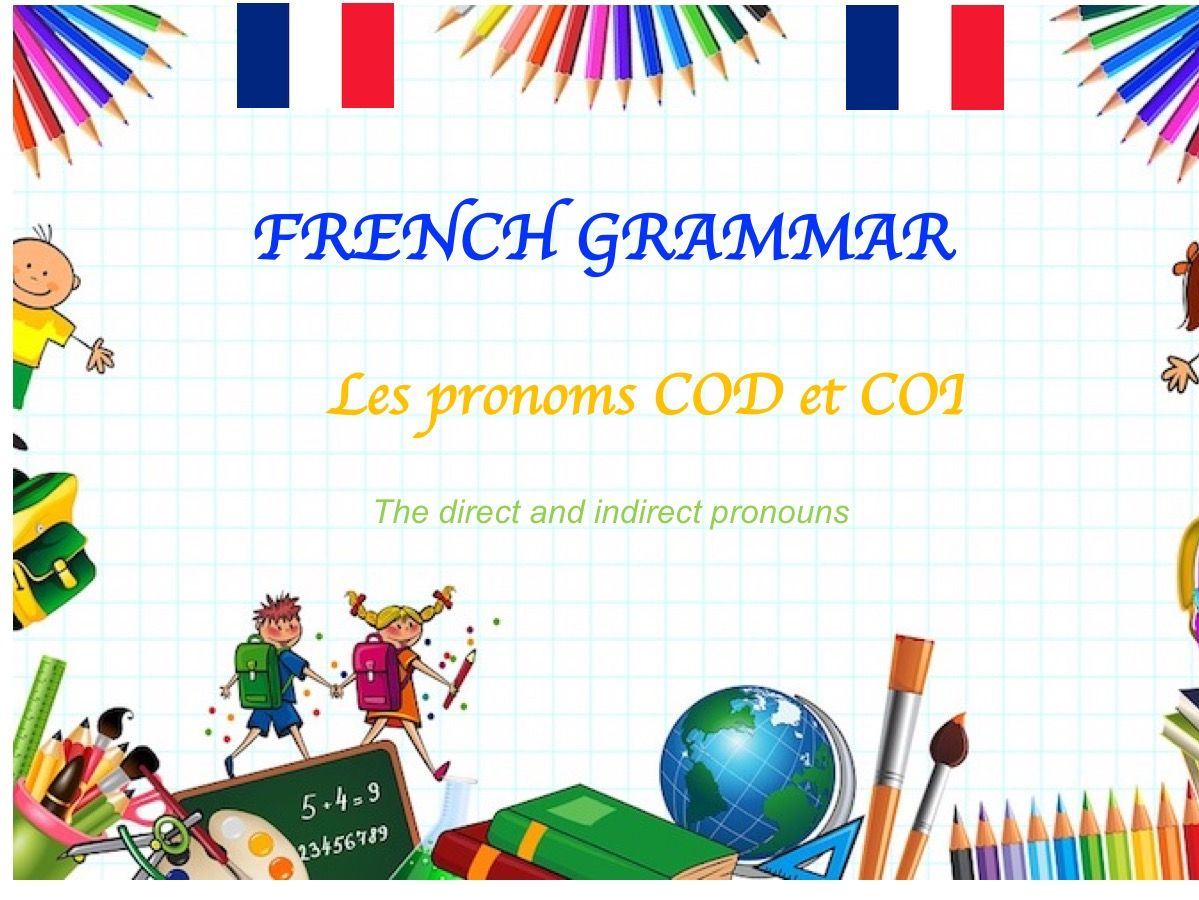 The Direct And Indirect Object In French Cod Et Coi