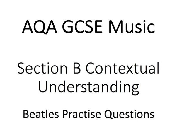 AQA GCSE Music Section B Beatles practise questions by a