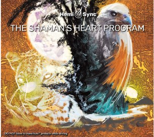 Hemi-Sync – Byron Metcalf – The Shaman's Heart Program: The Path of Authentic Power, Purpose and Presence