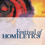 Day Two: Festival of Homiletics