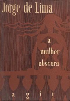 No romancista Jorge de Lima é notável a dimensão vertical da imaginação criadora