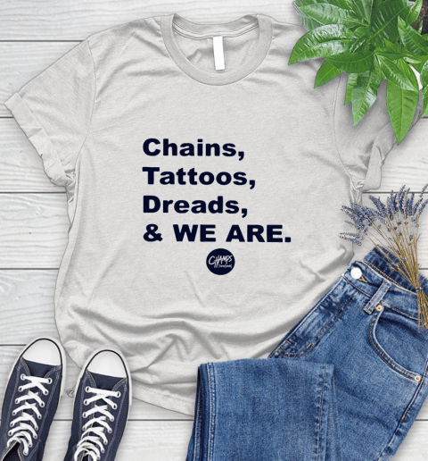 Penn State Chains Tattoos Dreads And We Are Women's T-Shirt