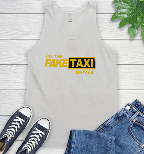I am the Fake taxi driver Tank Top