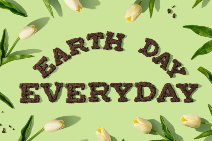 """""""Earth day everyday"""", which is the gist of a plant-based diet."""