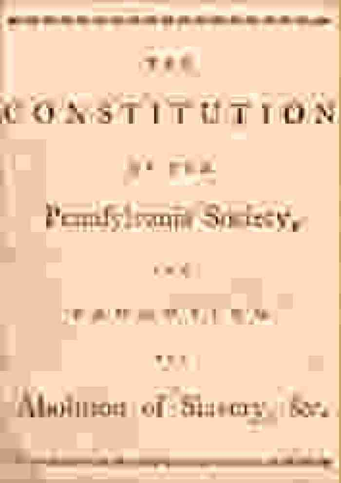 """A sheet of yellowed paper titled """"The Constitution of the Pennsylvania Society Promoting the Abolition of Slavery.""""y,"""