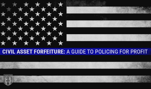 Civil Asset Forfeiture: A Guide to Policing For Profit