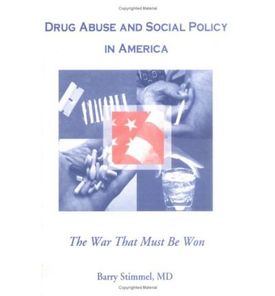 Drug Abuse and Social Policy in America