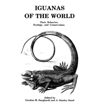 Iguanas of the World : Their Behavior, Ecology and