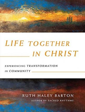 Image result for ruth haley barton life together in christ