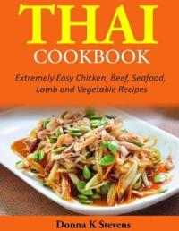 Thai Cookbook : Donna K Stevens : 9781497528260