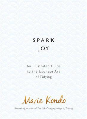 Spark Joy: The Japanese Art of Decluttering and Organising
