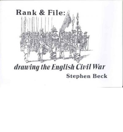Rank and File: Drawing the English Civil War : Stephen